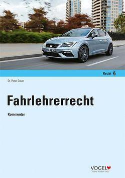 Fahrlehrerrecht von Dr. Dauer,  Peter