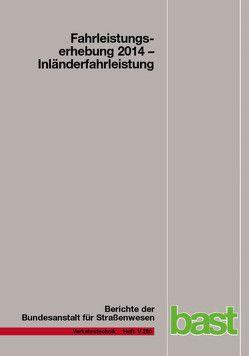 Fahrleistungserhebung 2014 von Bäumer,  Marcus, Hautzinger,  Heinz, Köhler,  Katja, Kuhnimhof,  Tobias, Lenz,  Barbara, Pfeiffer,  Manfred, Stock,  Wilhelm