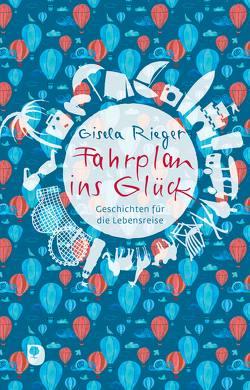 Fahrplan ins Glück von Rieger,  Gisela