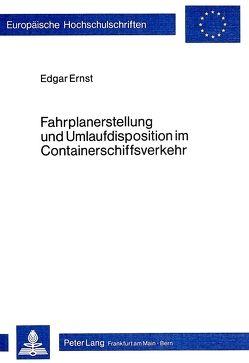 Fahrplanerstellung und Umlaufdisposition im Containerschiffsverkehr von Ernst,  Edgar