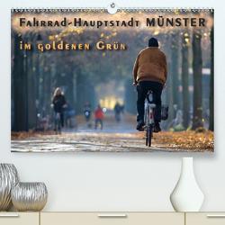 Fahrrad-Hauptstadt MÜNSTER im goldenen Grün (Premium, hochwertiger DIN A2 Wandkalender 2021, Kunstdruck in Hochglanz) von Gross,  Viktor