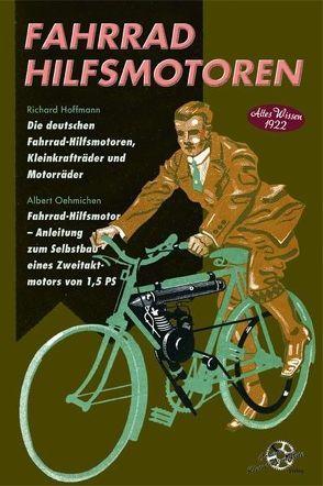 Fahrrad Hilfsmotoren – Altes Wissen 1922 von Hoffmann,  Richard, Oehmichen,  Albert