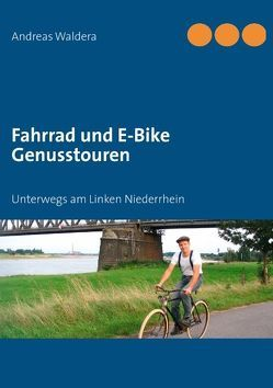 Fahrrad und E-Bike Genusstouren von Waldera,  Andreas