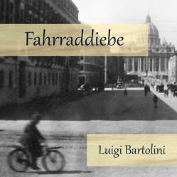 Fahrraddiebe von Bartolini,  Luigi, Dupont,  Oliver, Kohfeldt,  Christian