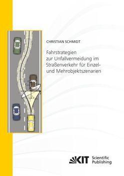 Fahrstrategien zur Unfallvermeidung im Straßenverkehr für Einzel- und Mehrobjektszenarien von Schmidt,  Christian