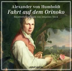 Fahrt auf dem Orinoko von Humboldt,  Alexander von, Steck,  Johannes, Strodthoff,  Jochen