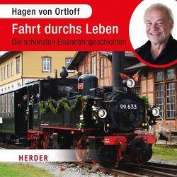 Fahrt durchs Leben von von Ortloff,  Hagen