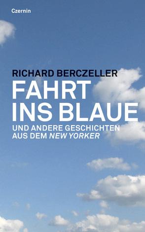 Fahrt ins Blaue von Berczeller,  Richard