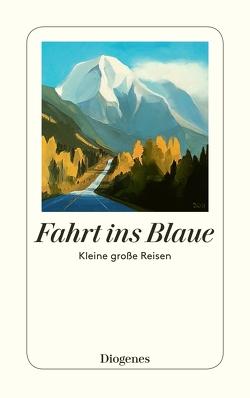 Fahrt ins Blaue von diverse Übersetzer, Diverse,  Autoren, Hesse,  Marie, Labhart,  Karin