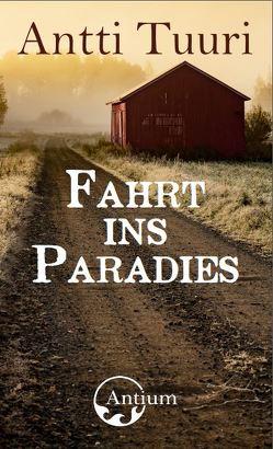Fahrt ins Paradies von Tuuri,  Antti