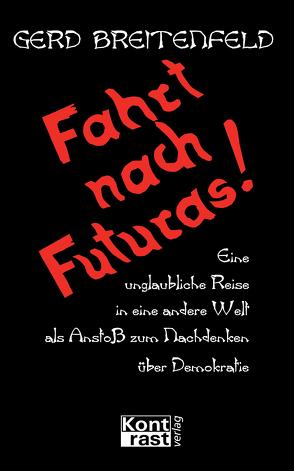 Fahrt nach Futuras von Breitenfeld,  Gerd