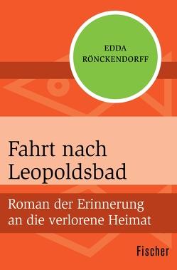 Fahrt nach Leopoldsbad von Rönckendorff,  Edda
