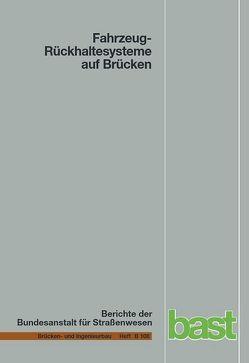Fahrzeug-Rückhaltesysteme auf Brücken von Neumann,  Winfried, Rauert,  Tim
