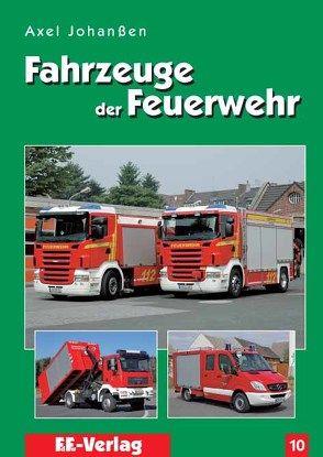 Fahrzeuge der Feuerwehr, Band 10 von Johanßen,  Axel