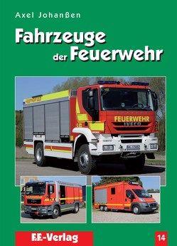 Fahrzeuge der Feuerwehr, Band 14 von Johanßen,  Axel