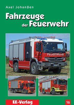 Fahrzeuge der Feuerwehr, Band 16 von Johanßen,  Axel