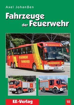 Fahrzeuge der Feuerwehr, Band 18 von Johanßen,  Axel
