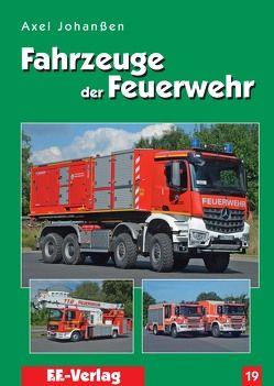 Fahrzeuge der Feuerwehr, Band 19 von Johanßen,  Axel
