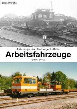 Fahrzeuge der Hamburger U-Bahn: Arbeitsfahrzeuge von Christier,  Carsten