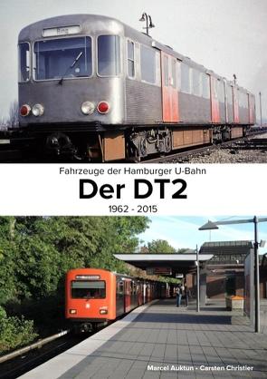 Fahrzeuge der Hamburger U-Bahn: Der DT2 von Auktun,  Marcel, Christier,  Carsten