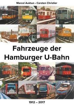 Fahrzeuge der Hamburger U-Bahn von Auktun,  Marcel, Christier,  Carsten