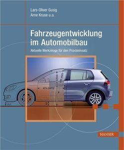 Fahrzeugentwicklung im Automobilbau von Gusig,  Lars-Oliver, Kruse u.a.,  Arne