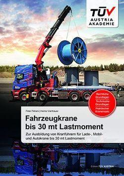 Fahrzeugkrane bis 30 mt Lastmoment von Pehani,  Peter, Viertbauer,  Heimo