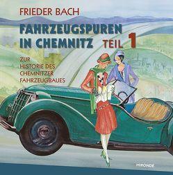 Fahrzeugspuren in Chemnitz von Bach,  Frieder, Hahn,  Carl H.