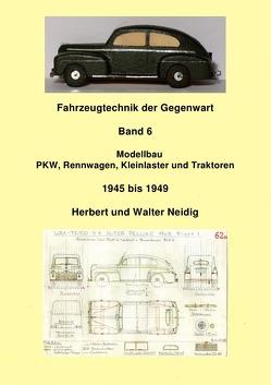 Fahrzeugtechnik der Gegenwart / Fahrzeugtechnik der Gegenwart  Band 6  H. und W. Neidig von Baumann,  Jürgen