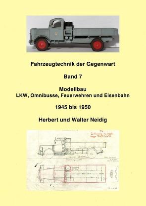 Fahrzeugtechnik der Gegenwart / Fahrzeugtechnik der Gegenwart Band 7  Modellbau  H. und W. Neidig von Baumann,  Jürgen