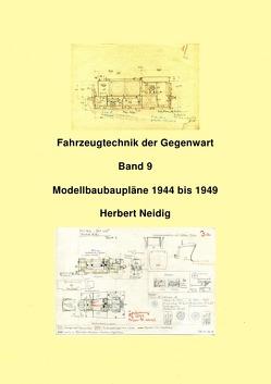 Fahrzeugtechnik der Gegenwart / Fahrzeugtechnik der Gegenwart Band 9 Modellbaupläne H. Neidig von Baumann,  Jürgen