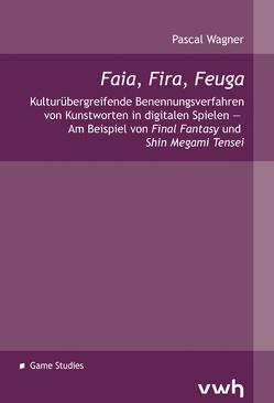Faia, Fira, Feuga von Wagner,  Pascal