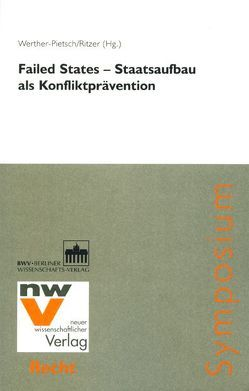 Failed States – Staatsaufbau als Konfliktprävention von Ritzer,  Thomas, Werther-Pietsch,  Ursula