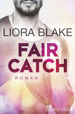 Fair Catch von Blake,  Liora, Groth,  Peter