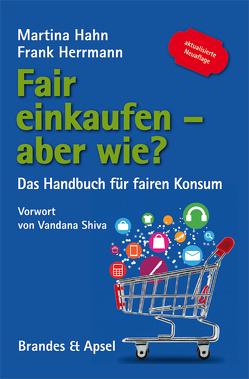 Fair einkaufen – aber wie? von Hahn,  Martina, Herrmann,  Frank, Shiva,  Vandana