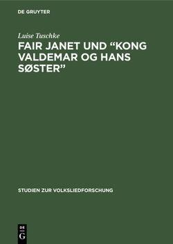 """Fair Janet und """"Kong Valdemar og hans Søster"""" von Tuschke,  Luise"""