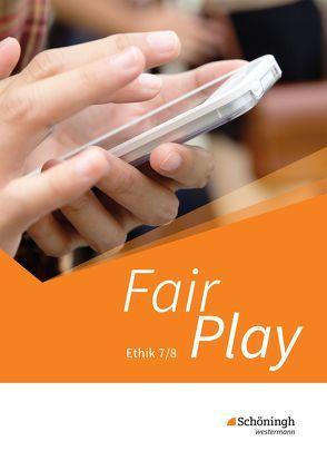 Fair Play / Fair Play – Lehrwerk für den Ethikunterricht – Neubearbeitung der Stammausgabe für Baden-Württemberg u.a.