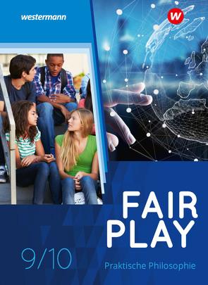 Fair Play / Fair Play – Lehrwerk für den Unterricht im Fach Praktische Philosophie in Nordrhein-Westfalen – Neubearbeitung