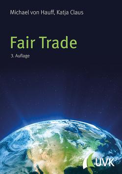Fair Trade von Claus,  Katja, Hauff,  Michael von