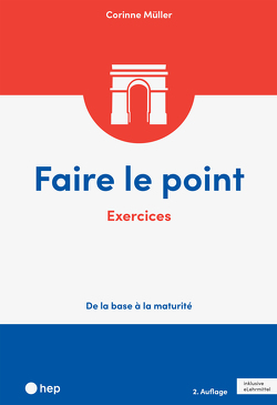 Faire le point. Exercices (Print inkl. eLehrmittel) von Müller,  Corinne