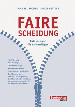 Faire Scheidung – eine Anleitung von Bucher,  Michael, Mettler,  Simon
