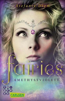 Fairies 2: Amethystviolett von Diem,  Stefanie