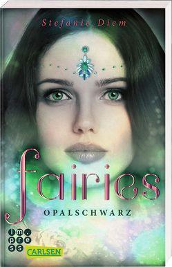 Fairies 4: Opalschwarz von Diem,  Stefanie