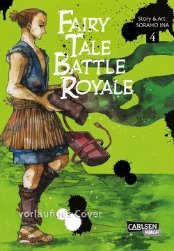 Fairy Tale Battle Royale 4 von Ina,  Soraho, Stutterheim,  Nadja