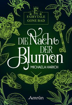 Fairytale gone Bad 1: Die Nacht der Blumen von Harich,  Michaela