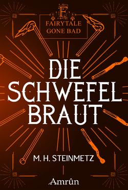 Fairytale gone Bad 4: Die Schwefelbraut von Harich,  Michaela, Steinmetz,  M. H.
