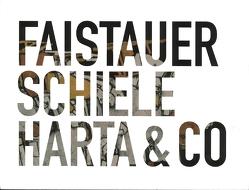 Faistauer, Schiele, Harta & Co. Malerei verbindet von Laub,  Peter