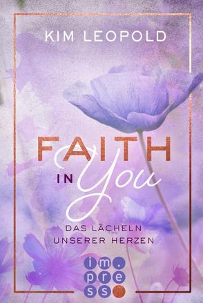 Faith in you. Das Lächeln unserer Herzen von Leopold,  Kim