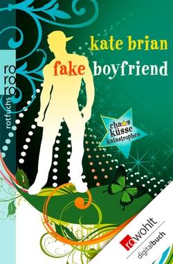 Fake Boyfriend von Bhose,  Sabine, Brian,  Kate