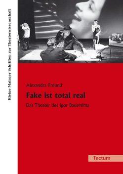 Fake ist total real von Freund,  Alexandra